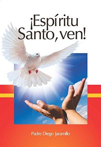 ¡Espíritu Santo, ven! (Spanish - Centros Sacramento