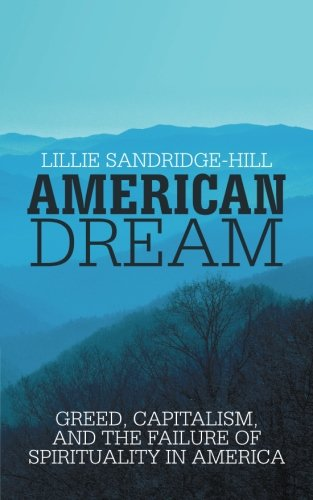 American Dream: Greed, Capitalism, and the Failure of Spirituality in America ebook