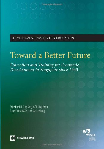 Download Toward a Better Future: Education and Training for Economic Development in Singapore since 1965 pdf