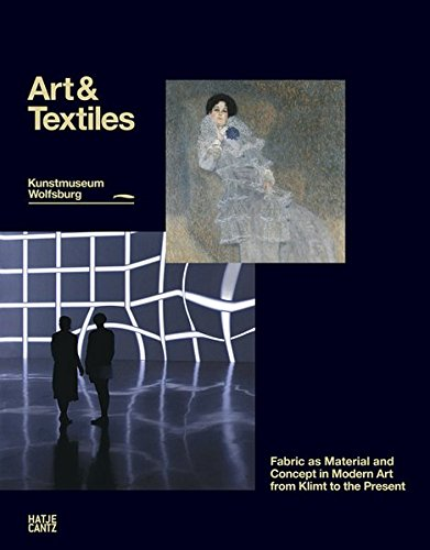 Art & Textiles: Fabric as Material and Concept in Modern Art from Klimt to the Present (Beverly Fabrics)