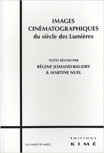 En ligne téléchargement gratuit Images cinématographiques du siècle des Lumières pdf, epub ebook