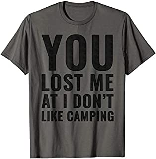 Cool gift You Lost Me At I Don't Like Camping Camping  Women Long Sleeve Funny Shirt