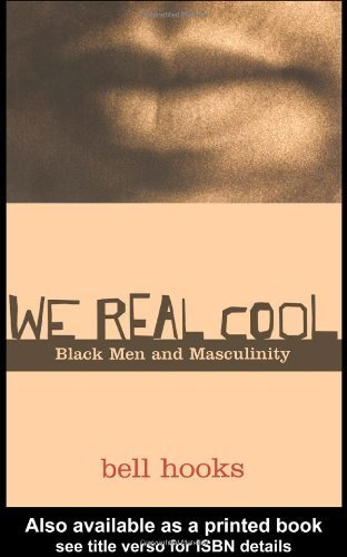 We Real Cool Black Men & Masculinity (Paperback, 2003) pdf