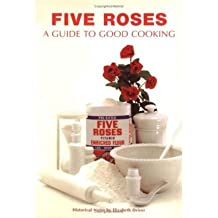 [ Five Roses Guide to Good Cooking BY Driver, Elizabeth ( Author ) ] { Paperback } 2009