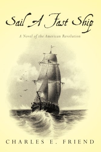 Download Sail A Fast Ship: A Novel of the American Revolution ebook
