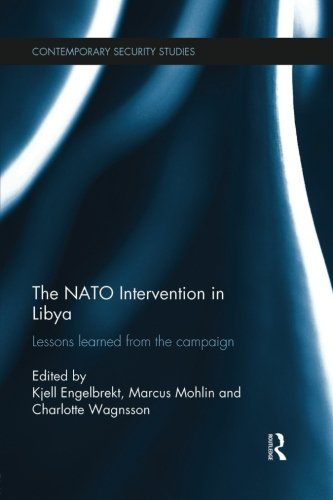 The NATO Intervention in Libya: Lessons learned from