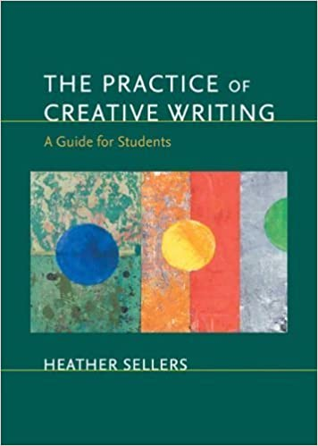 Book The Practice of Creative Writing: A Guide for Students by Heather Sellers (2007-07-27)