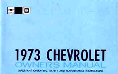 (COMPLETE & UNABRIDGED 1973 CHEVROLET FULL-SIZE CARS OWNERS INSTRUCTION & OPERATING MANUAL - For Biscayne, Bel Air, Impala, & Caprice, SS Super Sport, convertible,)