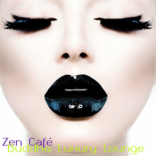 Zen Café – Buddha Luxury Lounge Sushi Bar Nightlife Backgound Music