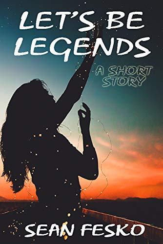 Let's Be Legends by [Fesko, Sean]