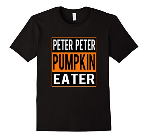 Awesome Teenage Halloween Costumes (Mens Peter Peter Pumpkin Eater Halloween Couples Costume T-shirt Medium Black)
