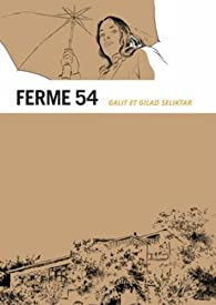 Ferme 54 par Galit Seliktar