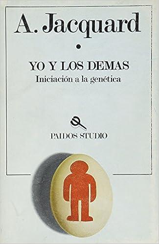 Yo Y Los Demas : Iniciacion A La Genetica por Albert Jacquard