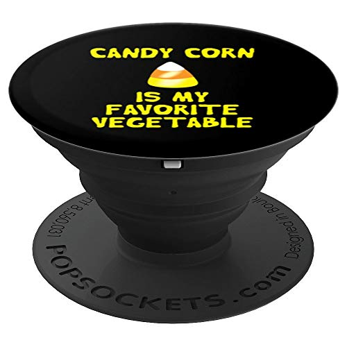 Candy Corn Is My Favorite Vegetable Halloween Holiday - PopSockets Grip and Stand for Phones and Tablets