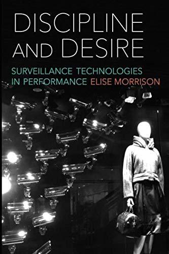Read Online Discipline and Desire: Surveillance Technologies in Performance PDF