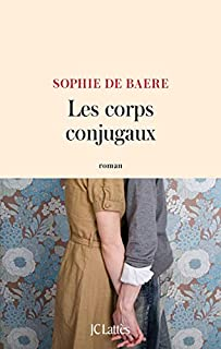 Les corps conjugaux, Baere, Sophie de
