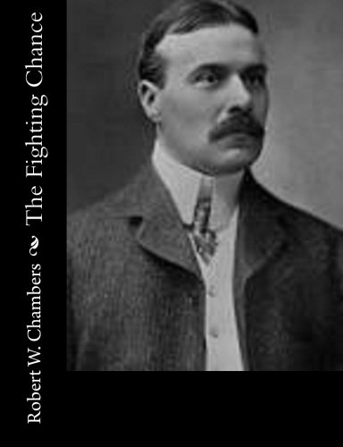 The Fighting Chance by Robert W. Chambers