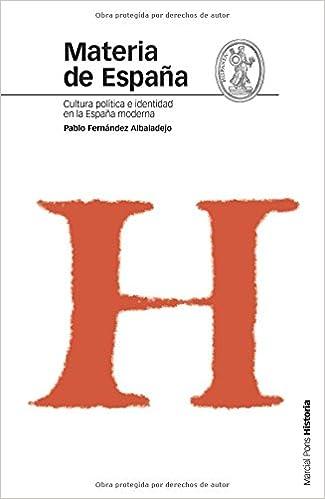 MATERIA DE ESPAÑA: Cultura, política e identidad en la España moderna: 49 Estudios: Amazon.es: Fernández Albaladejo, Pablo: Libros