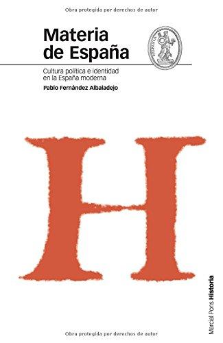 MATERIA DE ESPAÑA: Cultura, política e identidad en la España moderna Estudios: Amazon.es: Fernández Albaladejo, Pablo: Libros