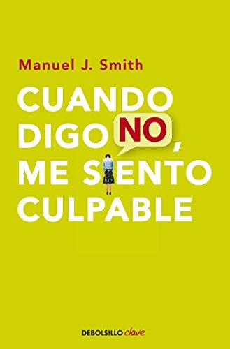 Cuando Digo No Me Siento Culpable Spanish Edition By Smith Manuel