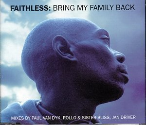 Faithless - Bring My Family Back By Faithless - Zortam Music
