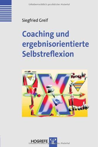 Coaching Und Ergebnisorientierte Selbstreflexion Theorie Forschung