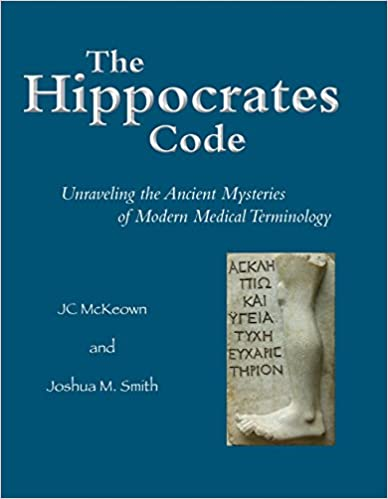 The Hippocrates Code: Unraveling the Ancient Mysteries of Modern Medical Terminology
