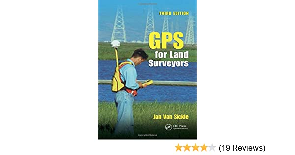 GPS for Land Surveyors, Third Edition: Jan Van Sickle: 9780849391958