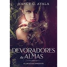 Devoradores de Almas -Libro 1- El mestizo errante: (Novela de fantasía, histórica, urbana, épica y romántica)