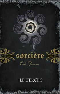 Sorcière, Tome 2 : Le Cercle par Tiernan