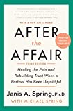 After the Affair, Third Edition: Healing the Pain