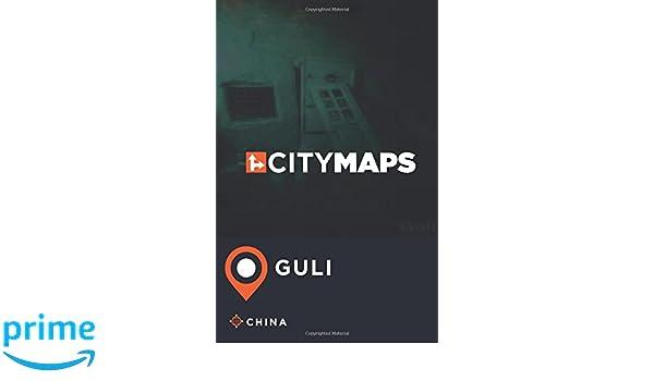 City Maps Guli China: James McFee: 9781545103555: Amazon com: Books