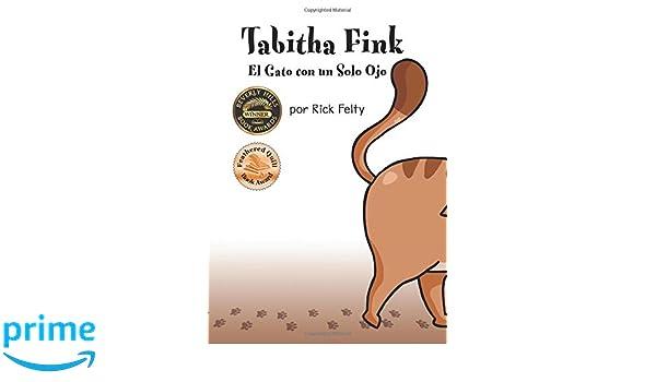 Tabitha Fink El Gato con un Solo Ojo (Spanish Edition): Rick ...