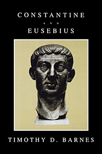 amazon com constantine and eusebius (9780674165311) timothy d