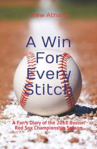 2004 New Bow - A Win For Every Stitch: A Fan's Diary of the 2018 Boston Red Sox Championship Season
