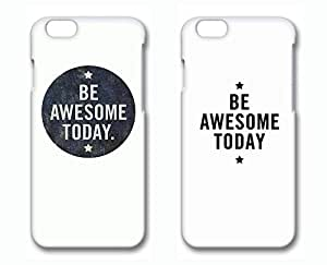 Brian114 Lovers iPhone 6 Case - Set of 2 Cute Be Awesome Today Boy And Girl Boyfriend and Girlfriend Couples Matching Cell Phone Cases for iphone 6 4.7 Inch Case - Valentines Gift