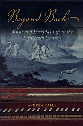 (Beyond Bach: Music and Everyday Life in the Eighteenth Century)