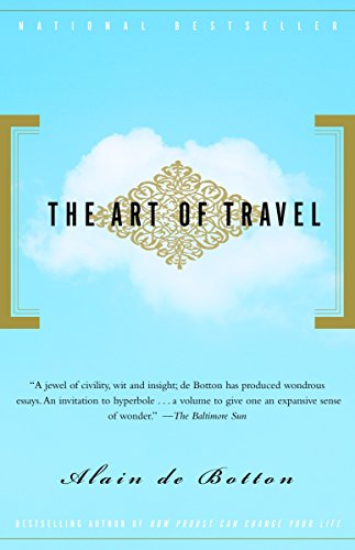 The Art of Travel [Alain De Botton] (Tapa Blanda)