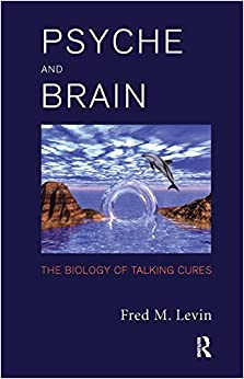 Book Psyche and Brain: The Biology of Talking Cures
