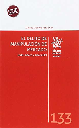 Descargar El Delito de Manipulación de Mercado (arts. 284.2 y ...