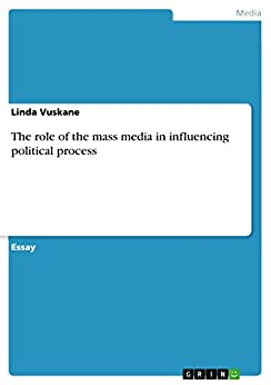 mass medias and their political role Video: what is mass media - definition, types, influence & examples - definition, types, influence & examples mass media is the means used to communicate to the general public.