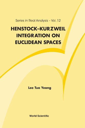 Henstock-Kurzweil Integration on Euclidean Spaces (Series in Real Analysis)