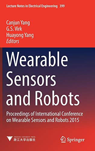 Wearable Sensors and Robots: Proceedings of International Conference on Wearable Sensors and Robots 2015 (Lecture Notes in Electrical Engineering)