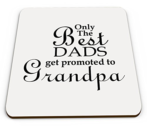 Only The Best Dads Get Promoted to Grandpa Novelty Glossy Mug Coaster