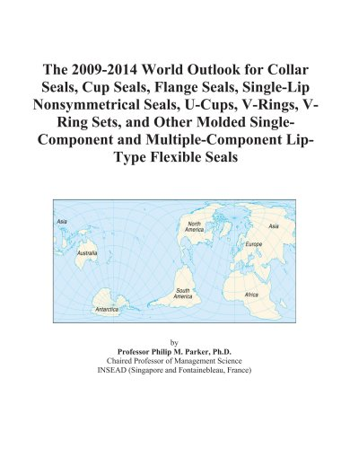 The 2009-2014 World Outlook for Collar Seals, Cup Seals, Flange Seals, Single-Lip Nonsymmetrical Seals, U-Cups, V-Rings, V-Ring Sets, and Other Molded ... Multiple-Component Lip-Type Flexible Seals