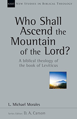 Who Shall Ascend The Mountain Of The Lord A Biblical Theology Of The Book Of Leviticus  pdf epub download ebook