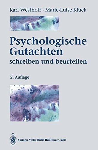 Psychologische Gutachten: Schreiben und beurteilen