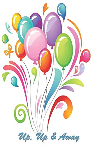 "Up, Up & Away: 124 Page Softcover, Has Lined Pages with a Balloon Border, College Rule Composition (6"" x 9 "") Balloon Bouquet"