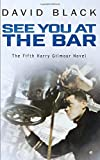 See You at the Bar (A Harry Gilmour Novel)