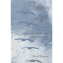 Traveling Light: COLLECTED AND NEW POEMS (Illinois Poetry Series)